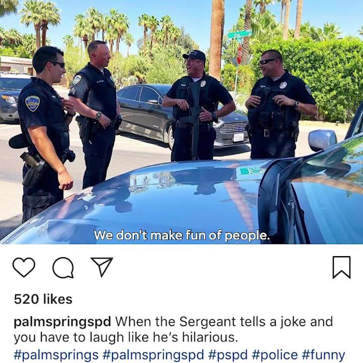 Palm Springs Police Department uses social media to connect with the community. Specifically on Instagram, it uses humor.