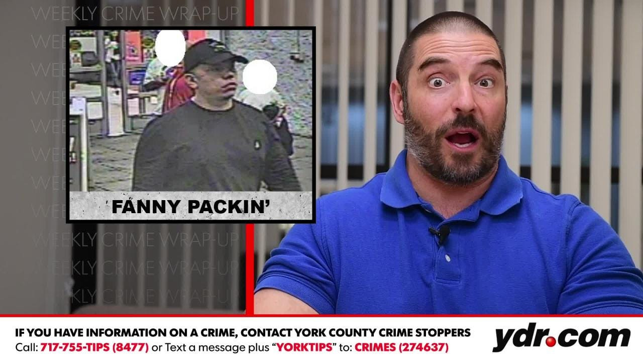 York County Crime Wrap Up Fanny Pack Thief And Other Stories