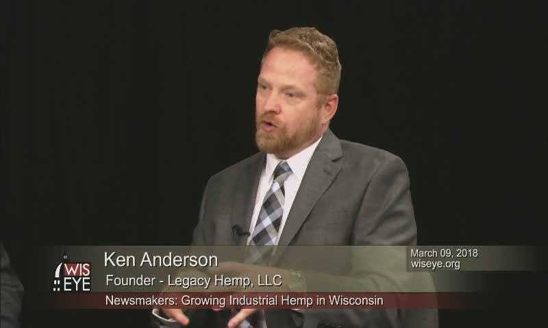 On March 9, 2018, WisconsinEye interviewed Sen. Patrick Testin (R-Stevens Point), Rep. Bob Kulp (R-Stratford) and Founder of Legacy Hemp, LLC. Ken Anderson on the hemp legislation that has been passed in Wisconsin.