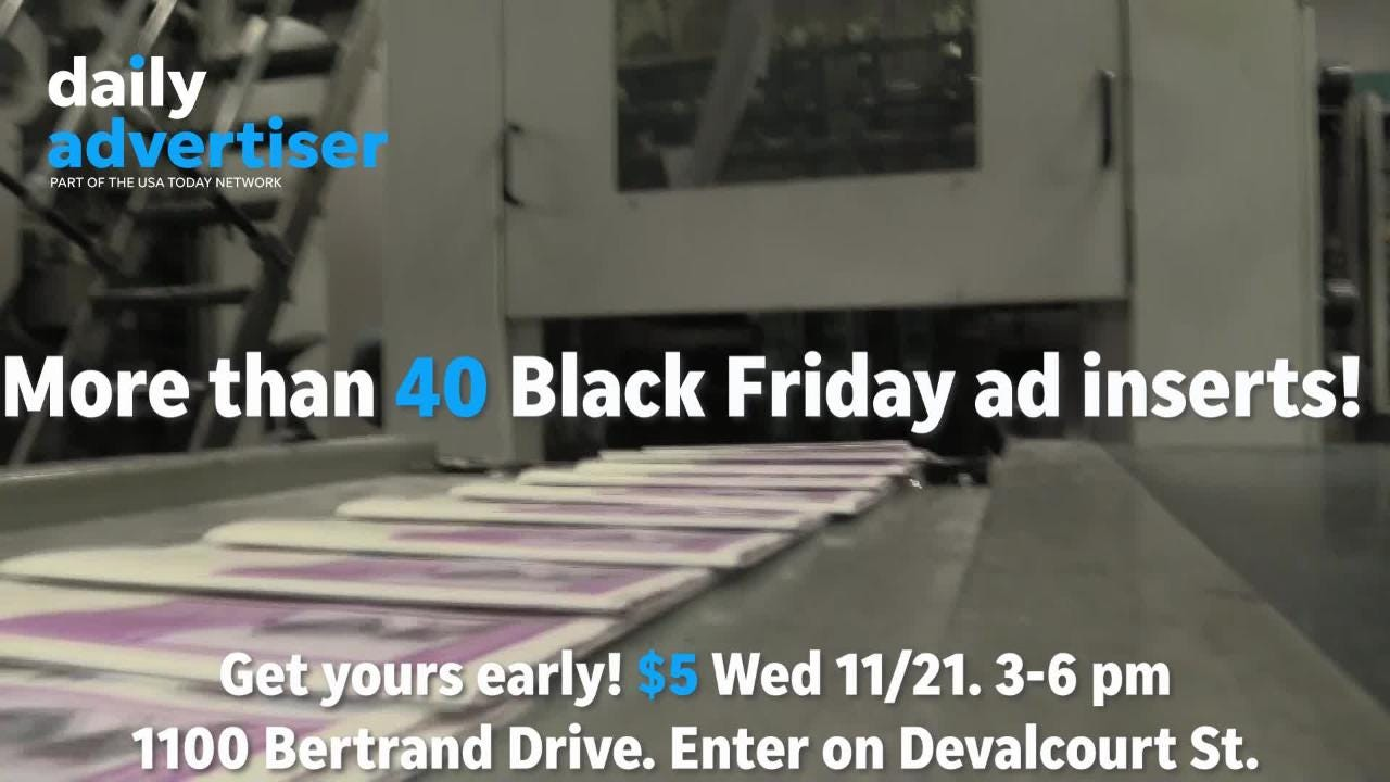 The Daily Advertiser will have everything you need to know for Thanksgiving and Black Friday available Wednesday afternoon!