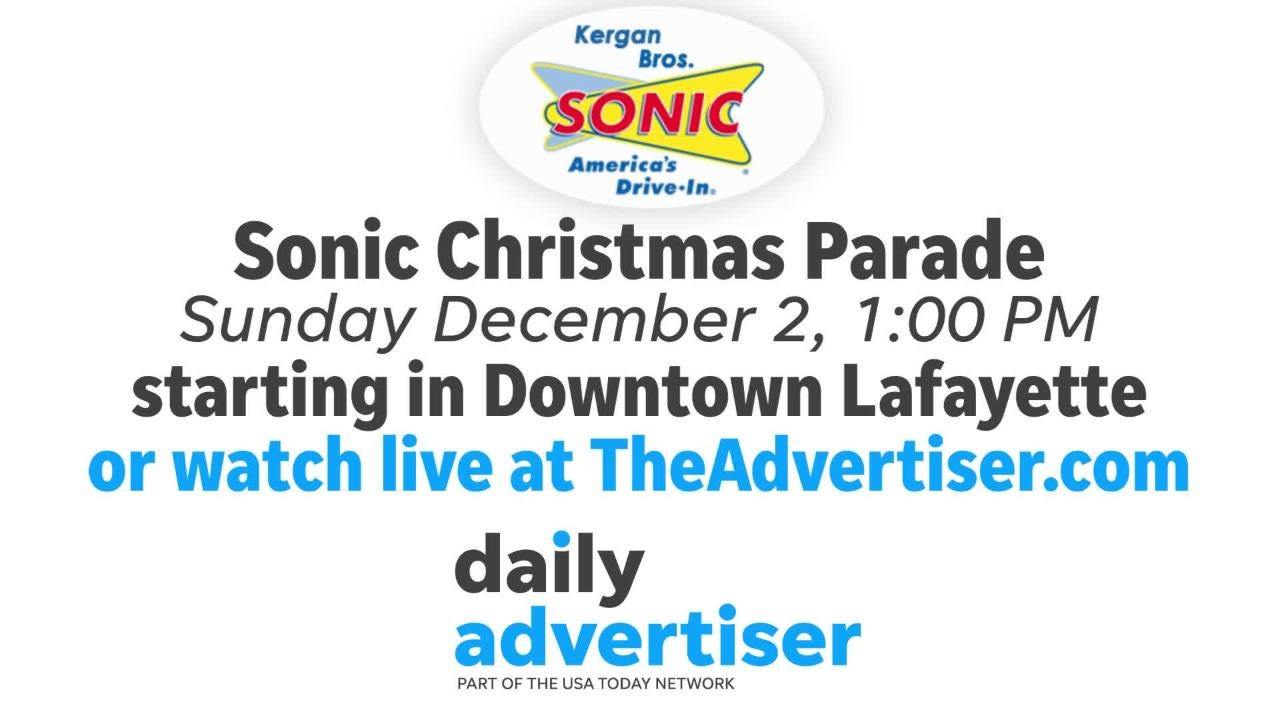 Sonic and The Advertiser have teamed up to provide live, streaming coverage of the annual Christmas parade from Downtown Lafayette.