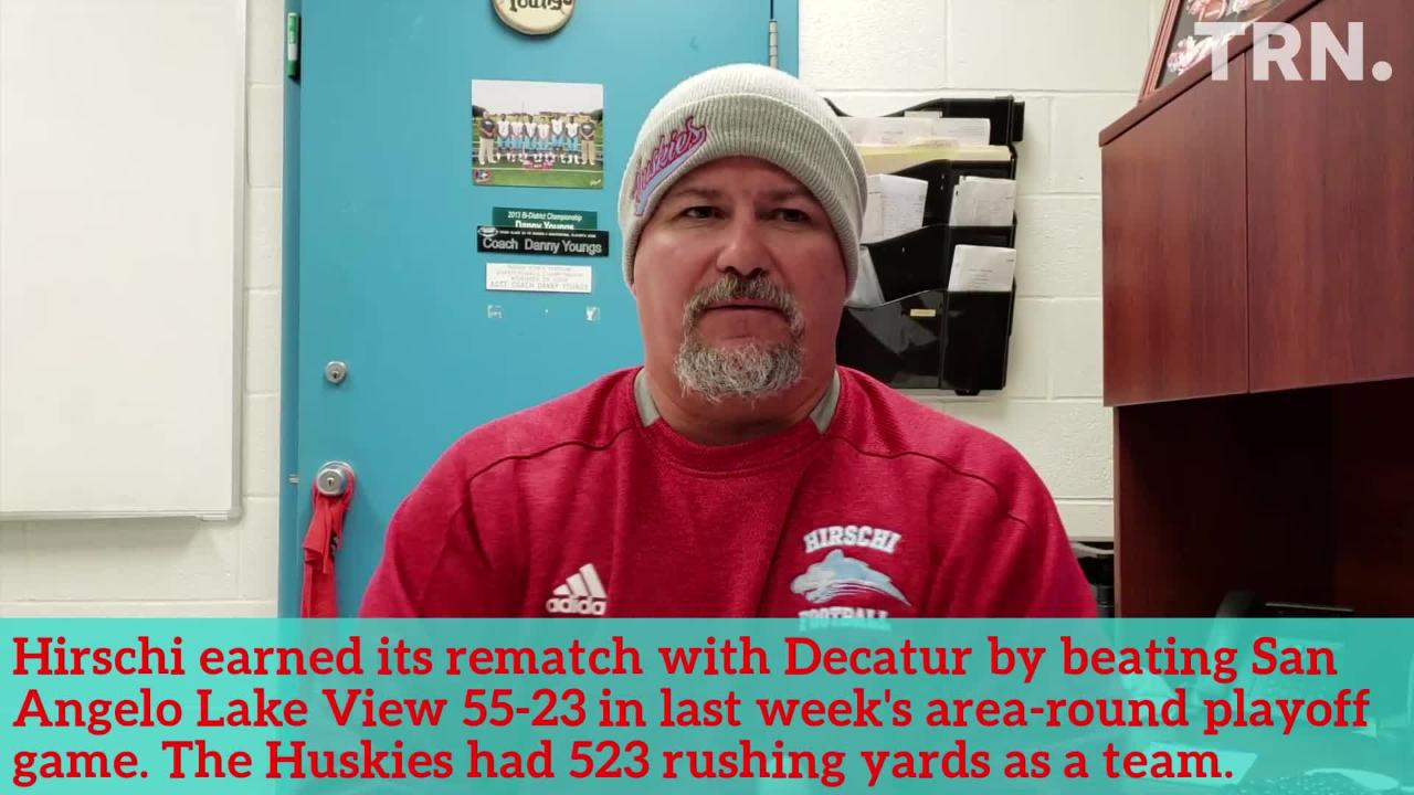 Decatur upset HIrschi last month. Hear Huskies' coach Danny Youngs talk about the team's desire to avenge the loss.