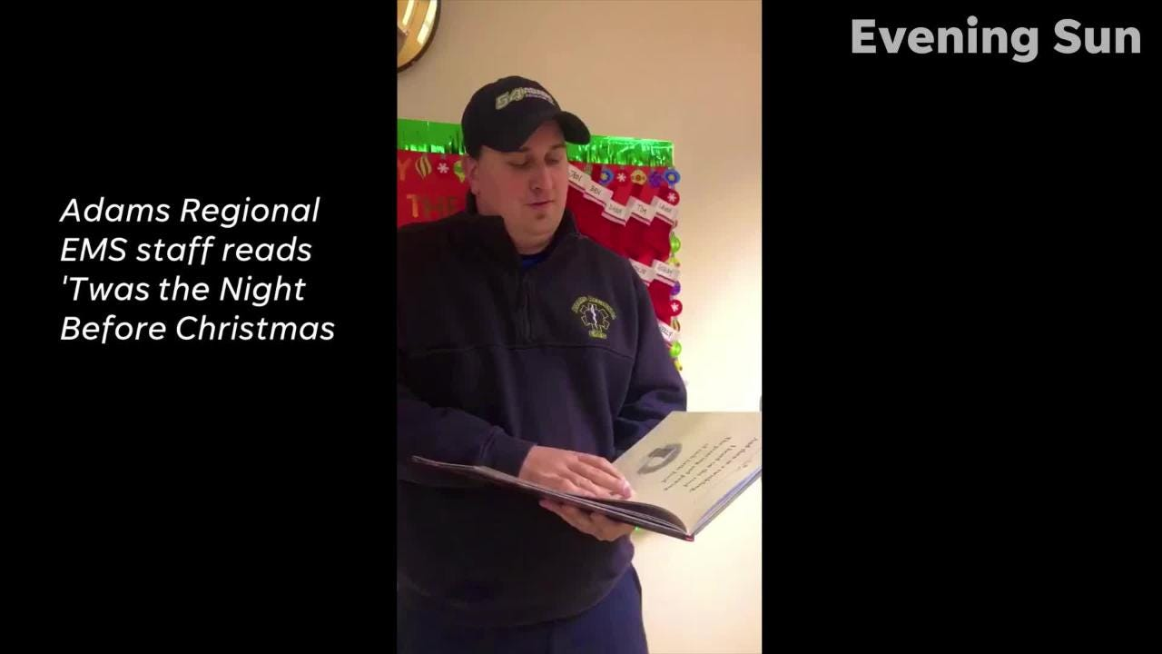 Watch as Adams Regional EMS staffers read 'Twas the Night Before Christmas.'