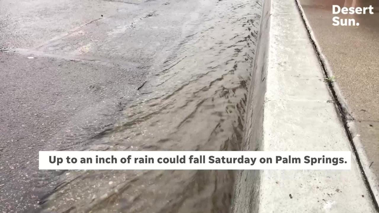 Palm Springs could receive up to an inch of rain on Saturday, the National Weather Service said.