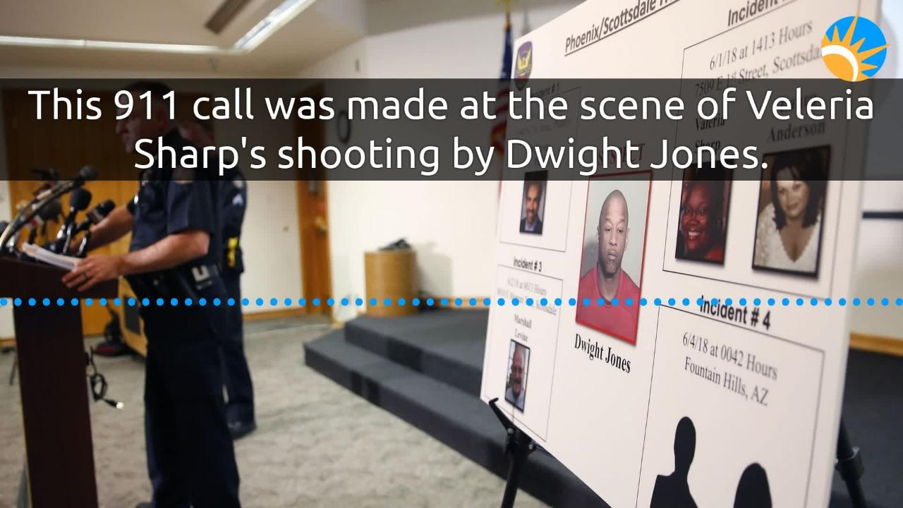 A 911 call to Scottsdale police details the minutes after Veleria Sharp was fatally shot by Dwight Jones in June 2018.