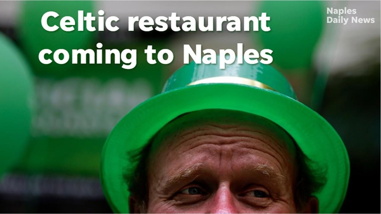 Celtic restaurant coming to Naples
