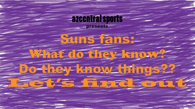 Suns fans: What do they know? Do they know things?? Let's find out