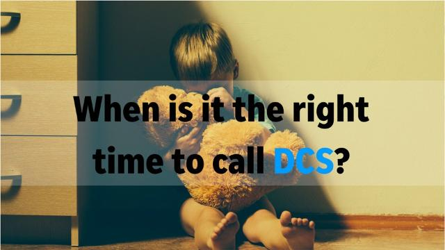 When should you call DCS if you think a child is in danger?