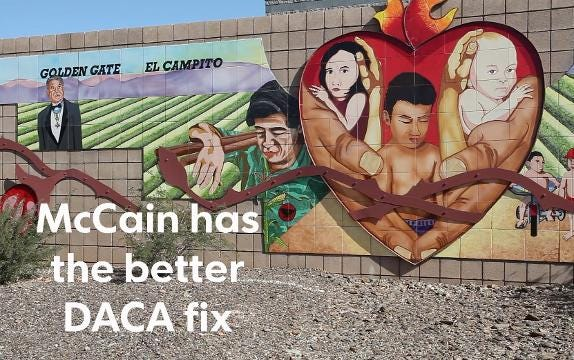 President Trump is holding DACA recipients hostage for his border wall, columnist EJ Montini says. U.S. Sen. John McCain has a better idea.
