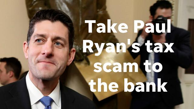 Montini: Take Paul Ryan's tax scam to the bank