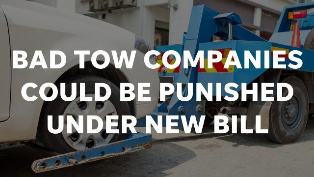 How a new bill at the Legislature could change tow companies