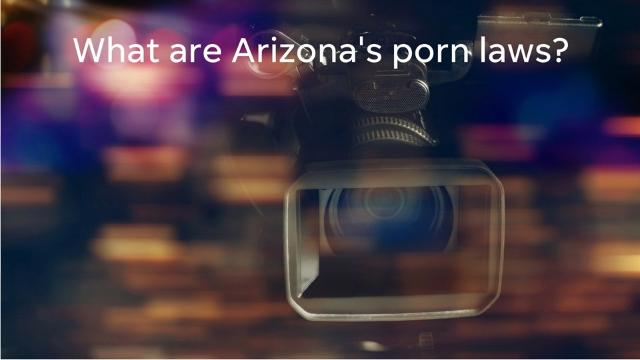 Mesa Porn - Porn laws in Arizona