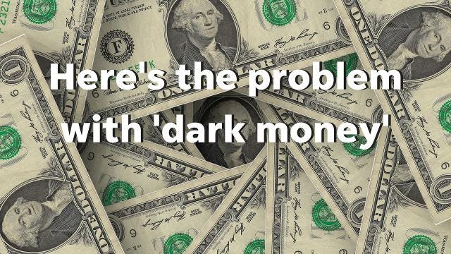 Montini: Here's the problem with 'dark money'