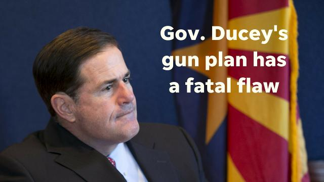 Arizona Gov. Doug Ducey has good things in his plan to deter gun violence, columnist EJ Montini says, but one thing wipes them out.