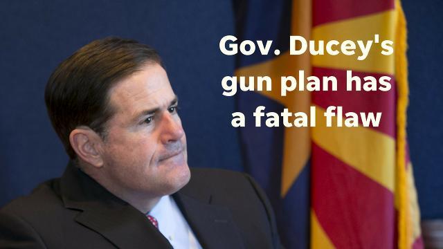 Montini: Ducey's gun plan has a fatal flaw