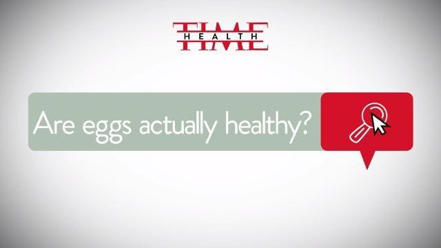 Are eggs actually healthy?