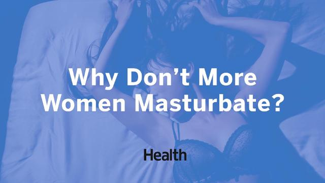 Why Don't More Women Masturbate