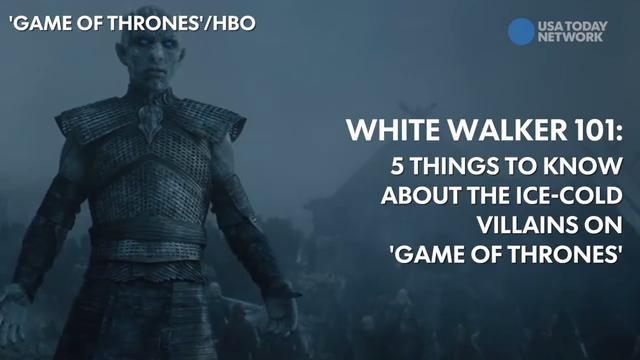 'Game of Thrones': White Walker 101