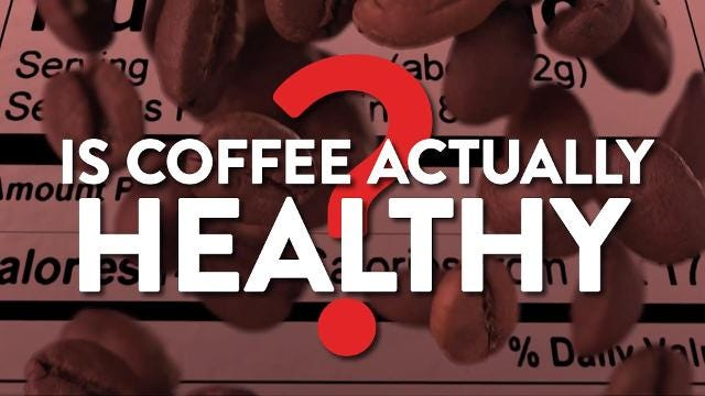 Is coffee actually healthy?
