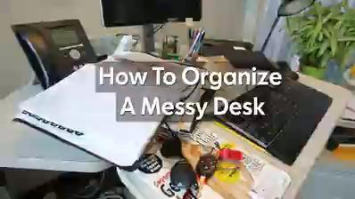 How to organize a messy desk