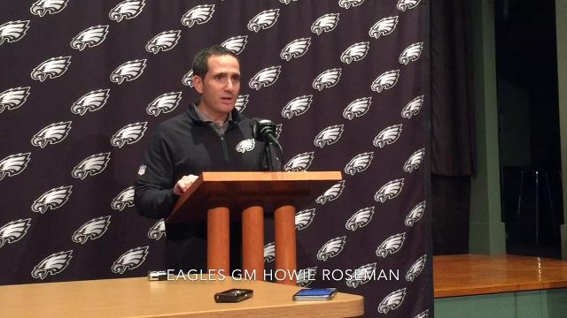 Roseman explains Eagles' roster