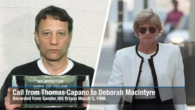Recorded phone call from Thomas Capano, then in Gander Hill Correctional Facility, to Deborah MacIntyre on March 3, 1998.