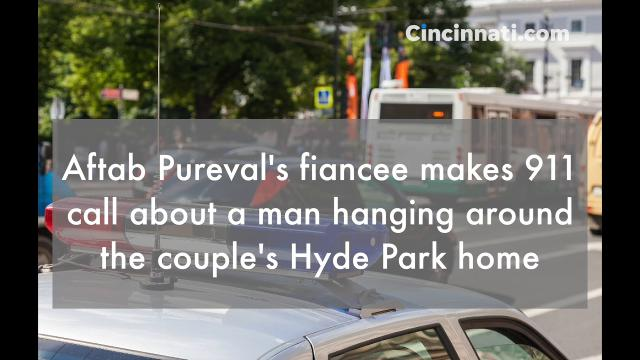 Congressional candidate Aftab Pureval's fiancee, concerned about a man hanging around the couple's Hyde Park home, filed a police report reporting she has been stalked.