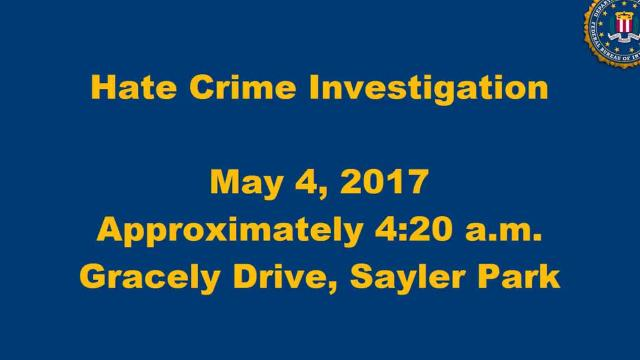 The Cincinnati Division of the FBI and the Cincinnati Police Department announced a reward of up to $3,000 for information leading directly to the arrest of the person(s) responsible for a suspected hate crime in Sayler Park, Ohio on May 4, 2017. Anyone with information about this suspected hate crime is asked to contact the FBI at (513) 979-8333 or provide information online at tips.fbi.gov.