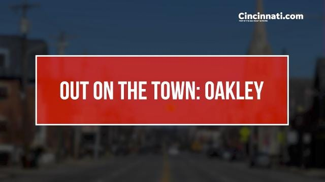 Out on the Town: Oakley. The Out on the Town series from The Enquirer/Cincinnati.com takes a closer look at the hidden (or obvious) gems in our diverse collection of neighborhoods across the region. The Enquirer/Kareem Elgazzar