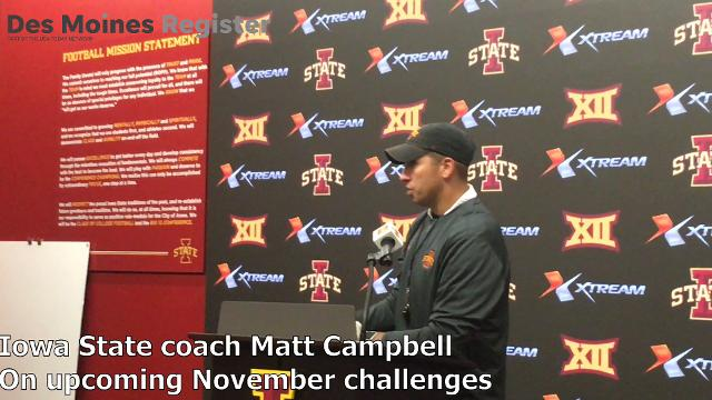 Iowa State coach Matt Campbell talks about what's coming in November