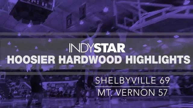 Hoosier Hardwood Highlights: Shelbyville 69, Mt. Vernon 57