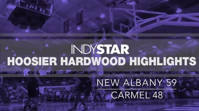 Hoosier Hardwood Highlights: New Albany 59, Carmel 48