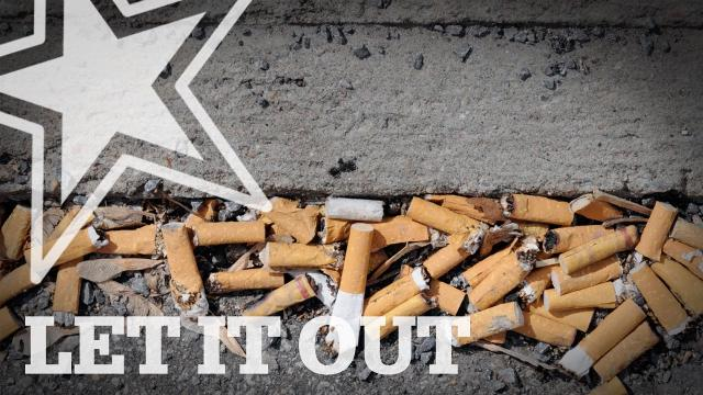 Let It Out: do-nothing cats, cigarette butts and dying