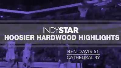 Hoosier Hardwood Highlights: Ben Davis 51 Cathedral 49
