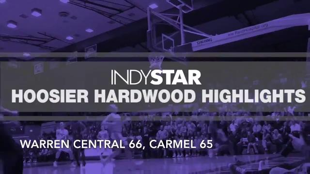 Hoosier Hardwood Highlights: Warren Central 66, Carmel 65