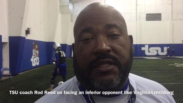 TSU coach Rod Reed talks about Saturday's game against Virginia-Lynchburg.
