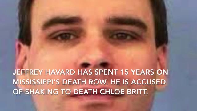Jeffrey Havard, now on Mississippi's death row, insists he accidentally dropped the baby, Chloe Madison Britt, and that she hit her head on a toilet. A hearing in court on Aug. 14 will determine if Havard will receive a new trial in the 2002 crime.