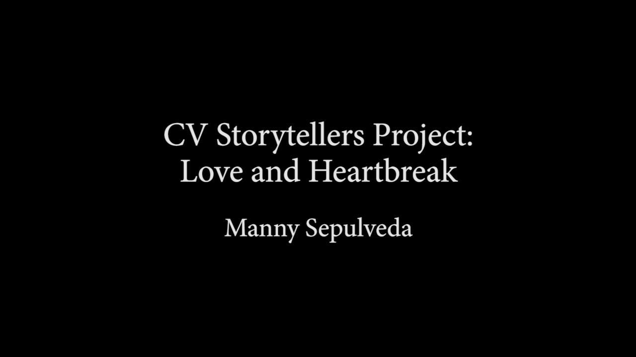Manny Sepulveda presents at CV Storytellers Project: Love and Heartbreak