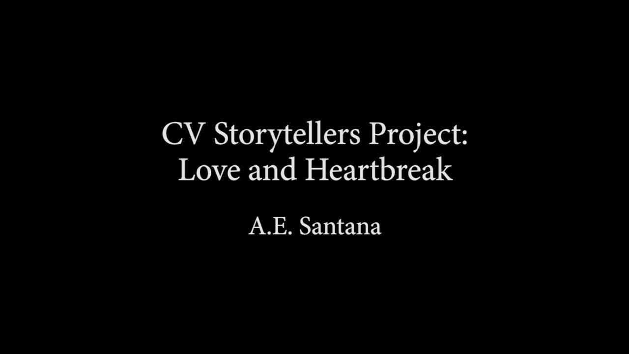 A.E. Santana presents at CV Storytellers Project: Love and Heartbreak