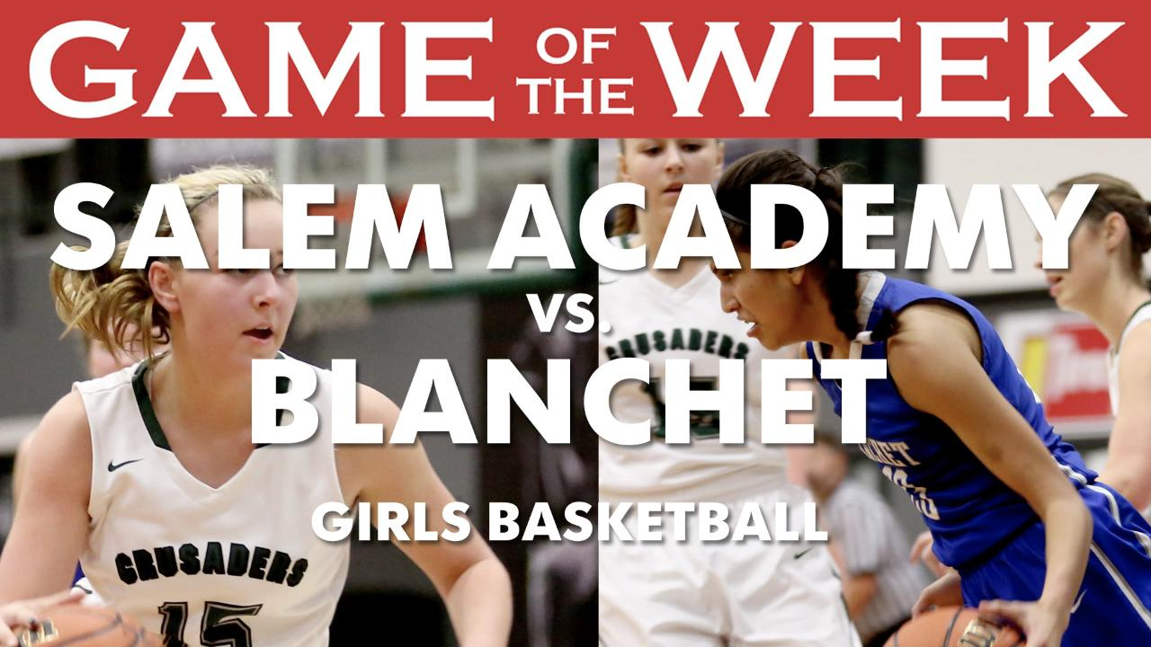 Statesman Journal sports reporters Pete Martini and Bill Poehler preview the Game of the Week: Salem Academy vs. Blanchet girls basketball.