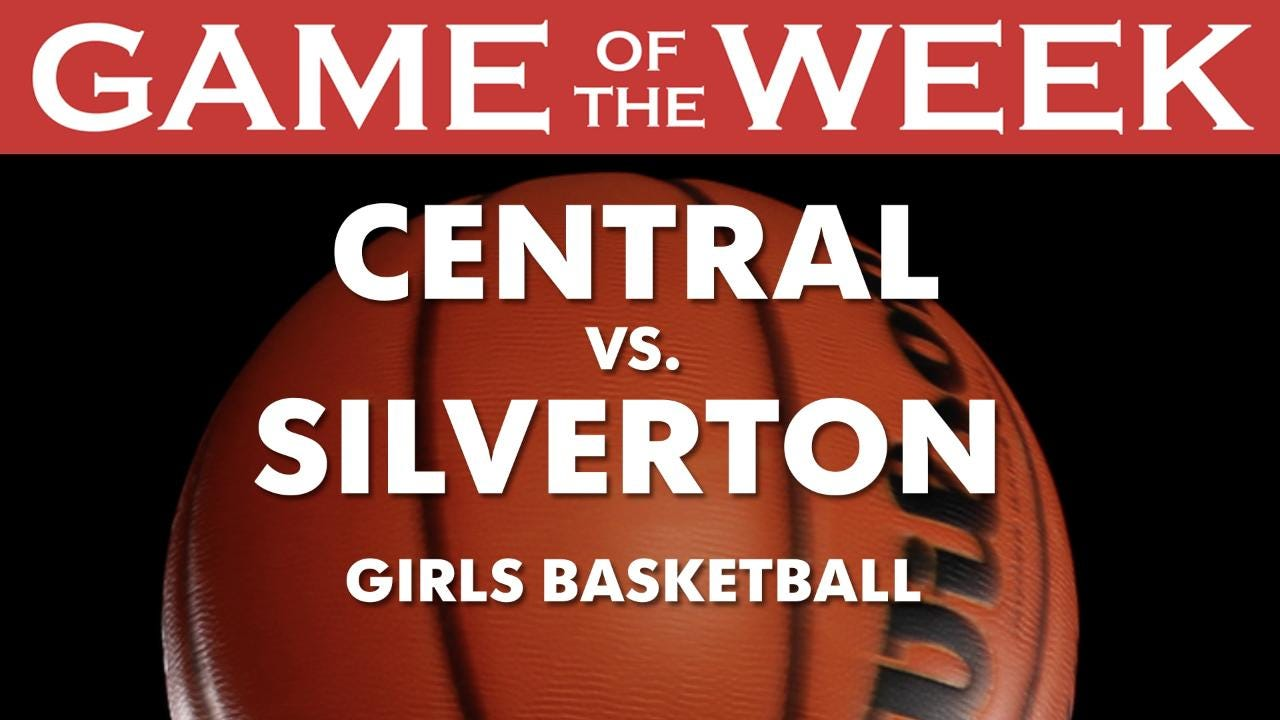 Statesman Journal sports reporters Bill Poehler and Pete Martini preview the Game of the Week: Central vs. Silverton girls basketball.