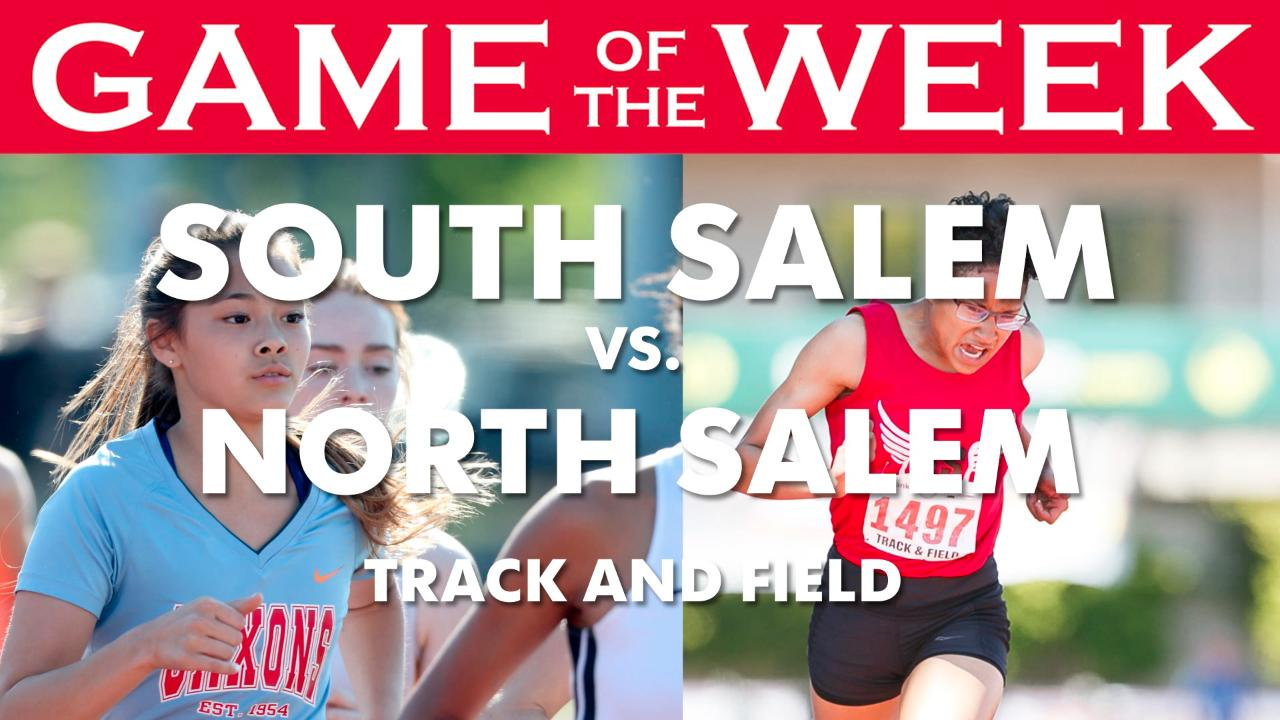 Statesman Journal sports reporters Gary Horowitz and Pete Martini preview the Game of the Week: South Salem vs. North Salem track and field.
