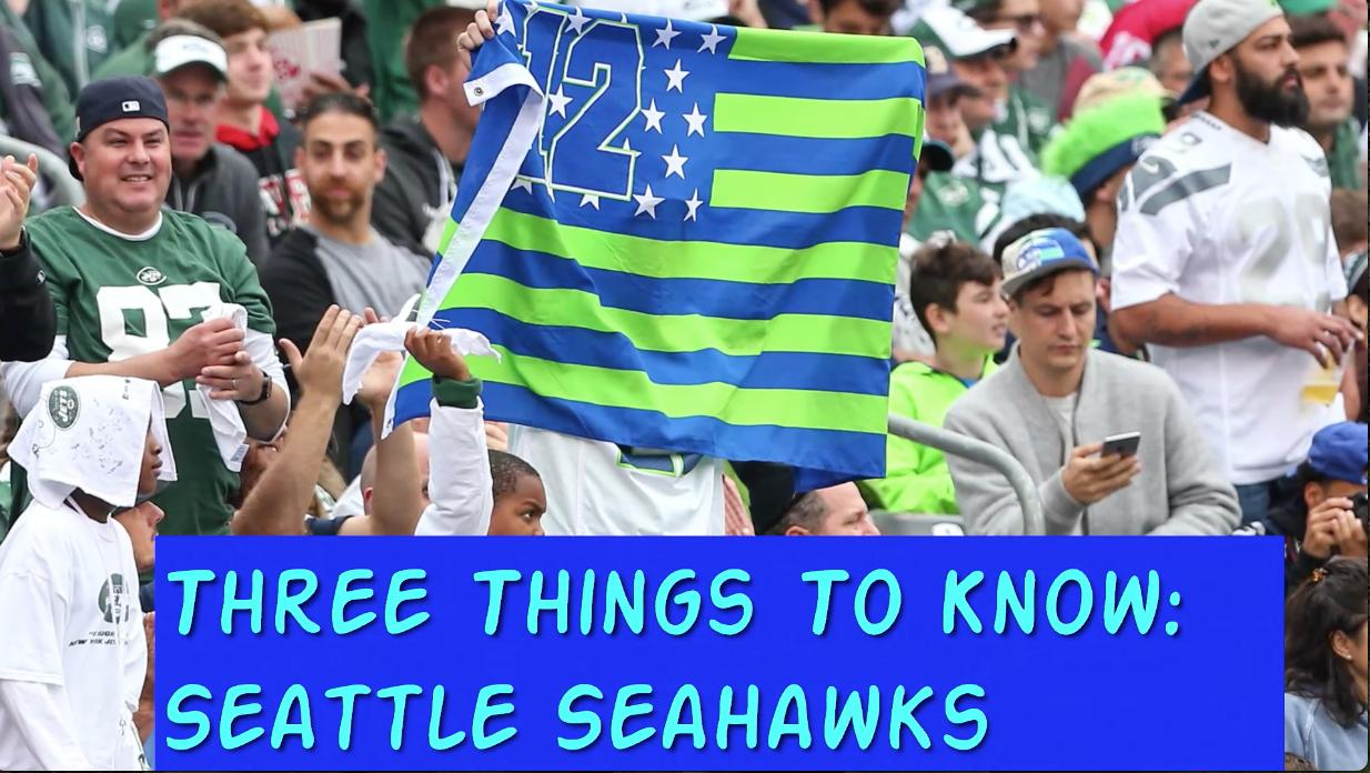 3 Things To Know: Seattle Seahawks