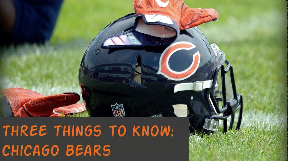 Three Things To Know: Chicago Bears