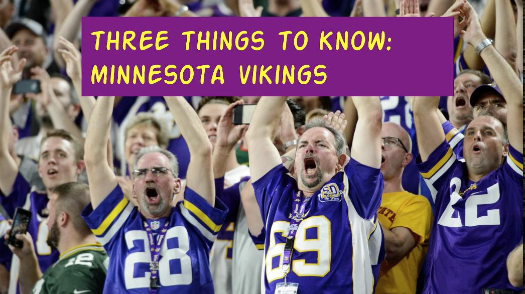 Three Things To Know: Minnesota Vikings