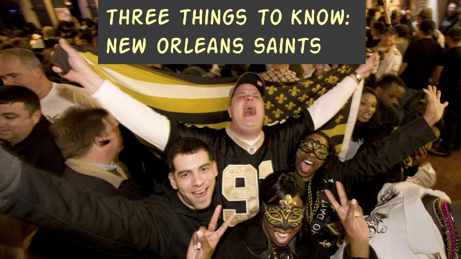 Three things to know new orleans saints for Things to do today in new orleans