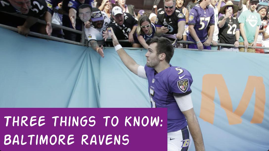 Three Things To Know: Baltimore Ravens