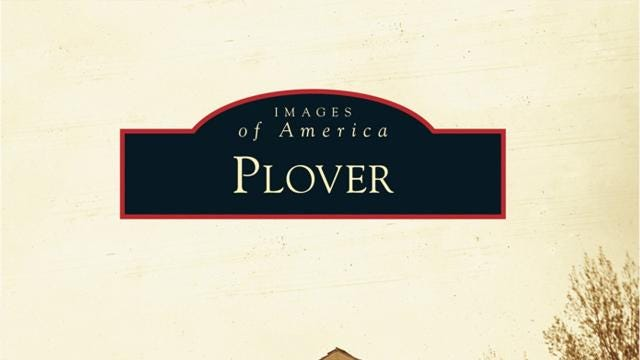 "Brad Casselberry and Diane Lang have put together a book on the history of Plover, ""Images of America: Plover."""