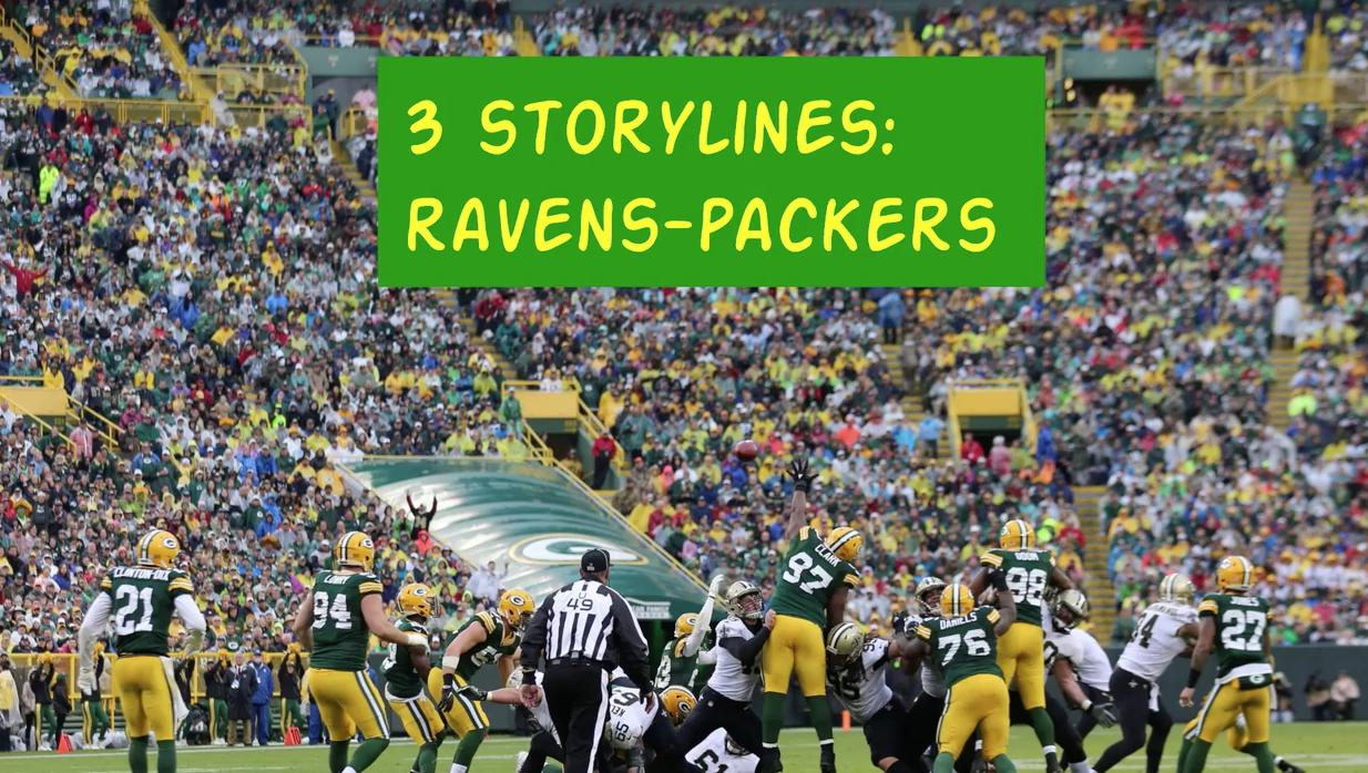 3 Storylines: Ravens-Packers