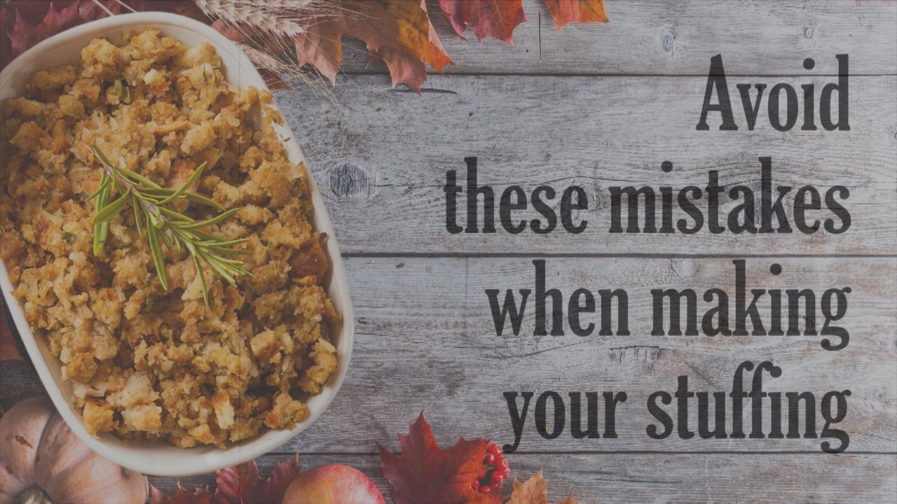 Advice on avoiding common mistakes when making your Thanksgiving stuffing from FVTC culinary arts instructors.